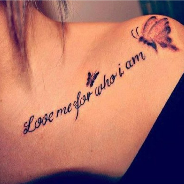Love Me For Who I Am Collar Bone Word Tattoos